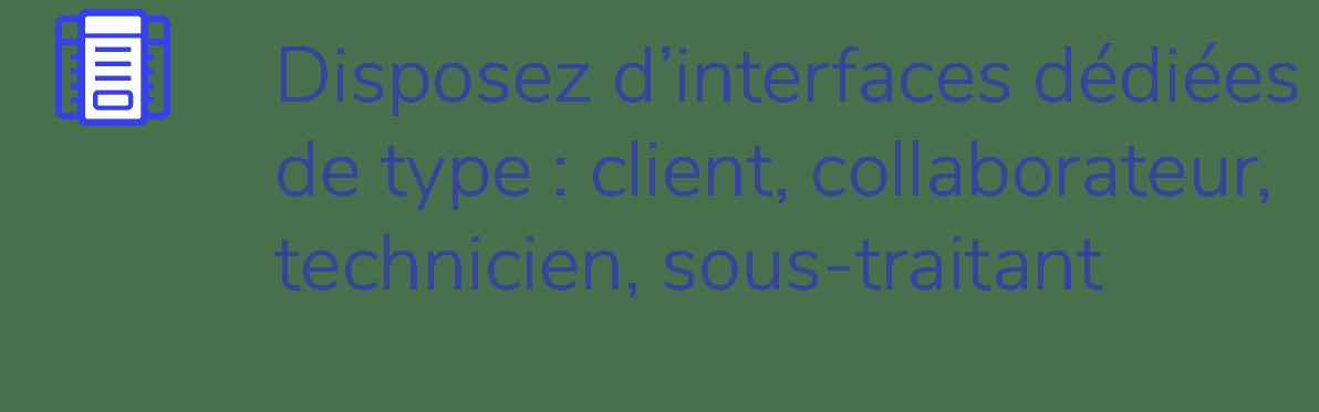 Fonctionnalites Bob Desk - Disposez d'interfaces dédiées de type - client, collaborateur, technicien, sous-traitant