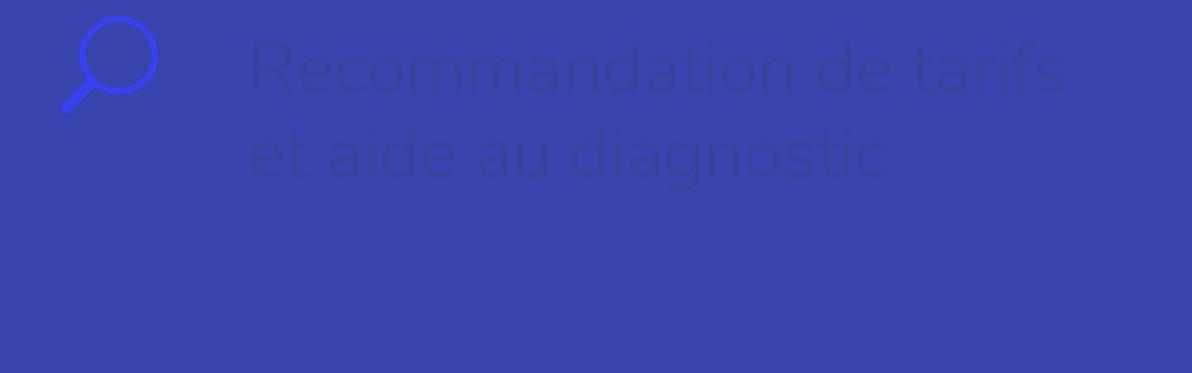 Fonctionnalites Bob Desk - Recommandation de tarifs et aide au diagnostic